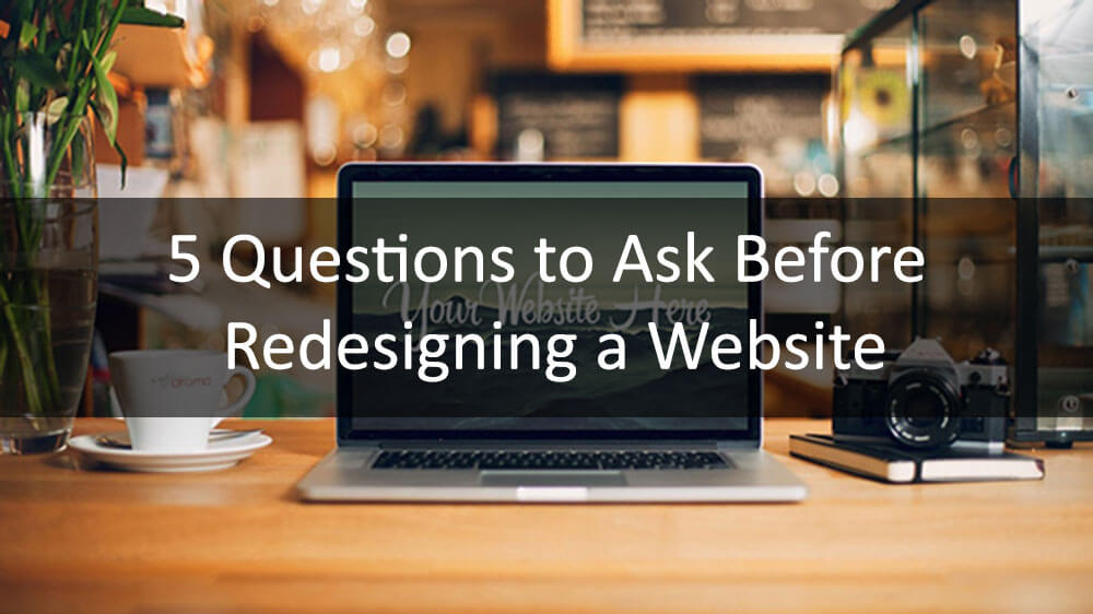 Questions Before Website Redesiging