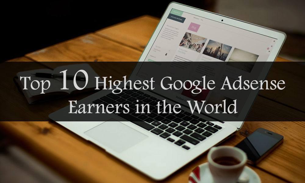top-10-highest-google-adsense-earners-world