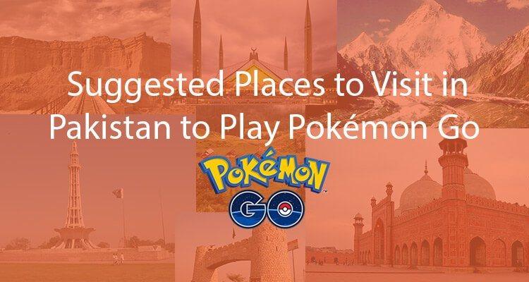 Places to Play Pokemon Go in Pakistan
